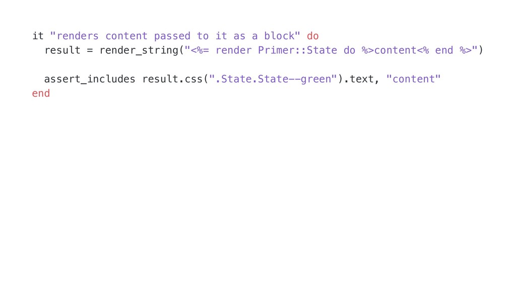 "it ""renders content passed to it as a block"" do..."