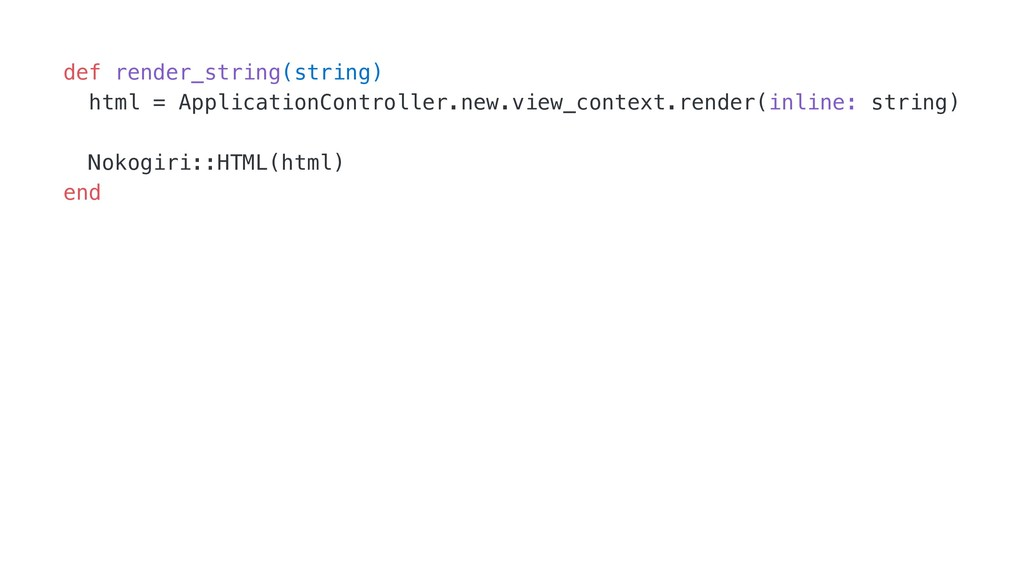 def render_string(string) html = ApplicationCon...
