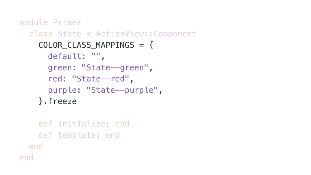 module Primer class State < ActionView::Compone...