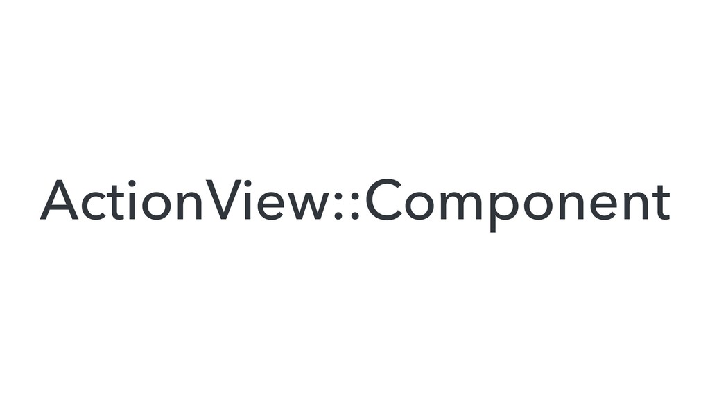 ActionView::Component