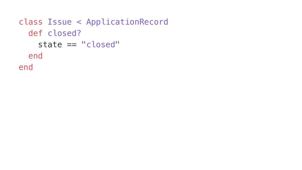 class Issue < ApplicationRecord def closed? sta...
