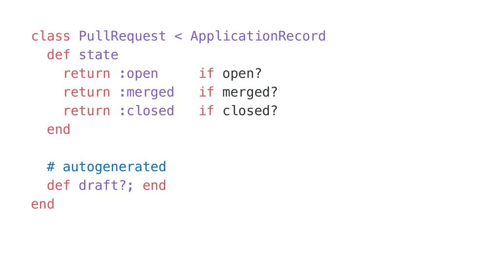 class PullRequest < ApplicationRecord def state...