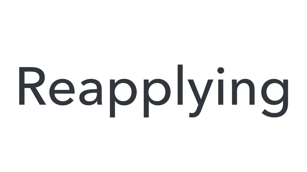 Reapplying