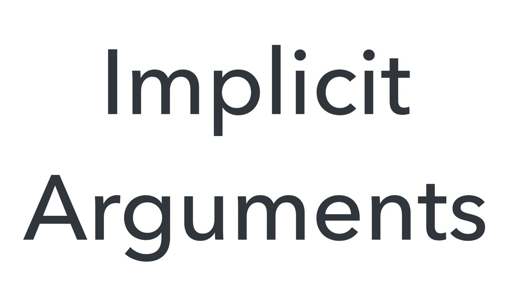 Implicit Arguments