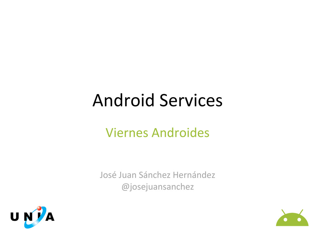 Android Services        José ...