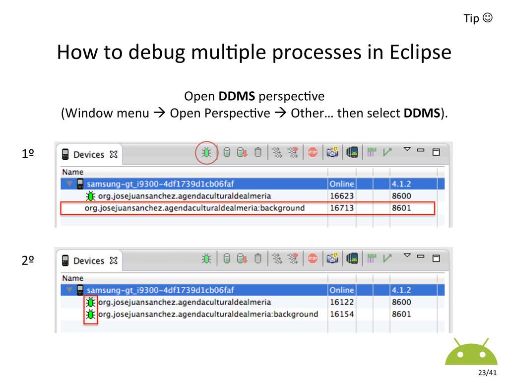 Tip J  How to debug mul8ple ...