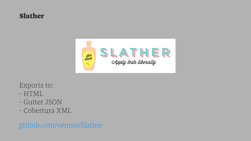 Slather Exports to: - HTML - Gutter JSON - Cobe...
