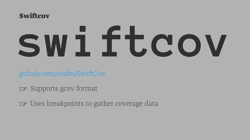 Swiftcov swiftcov github.com/realm/SwiftCov ☞ S...