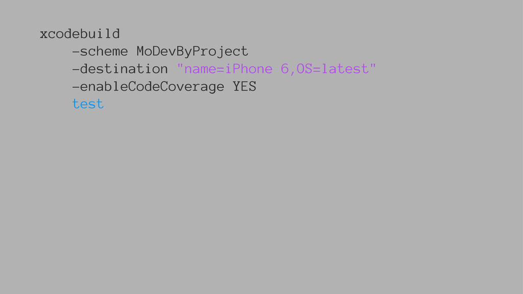 xcodebuild -scheme MoDevByProject -destination ...