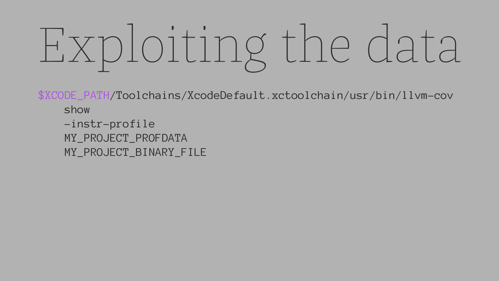 Exploiting the data $XCODE_PATH/Toolchains/Xcod...