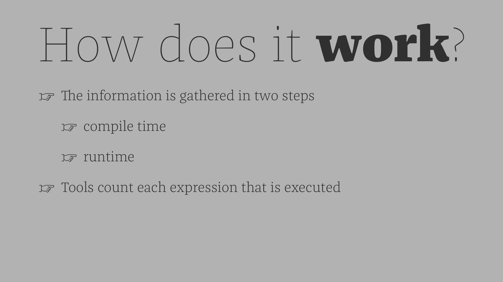 How does it work? ☞ The information is gathered...
