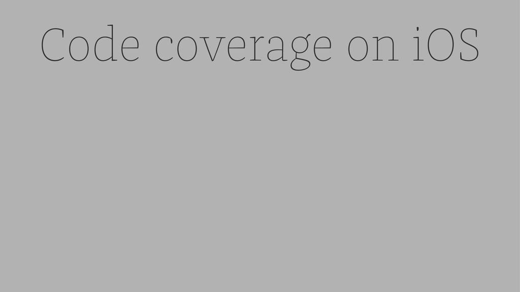 Code coverage on iOS