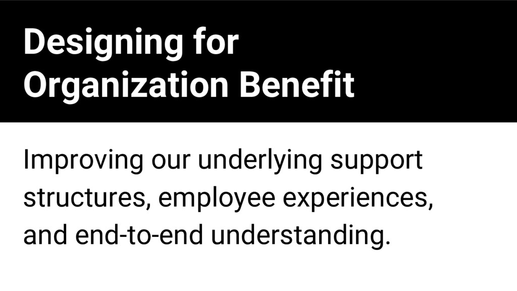 Designing for Organization Benefit Improving ou...