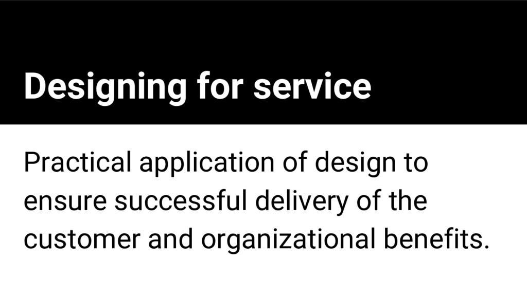 Designing for service Practical application of ...