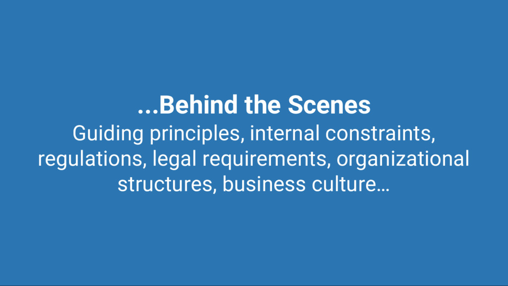...Behind the Scenes Guiding principles, intern...