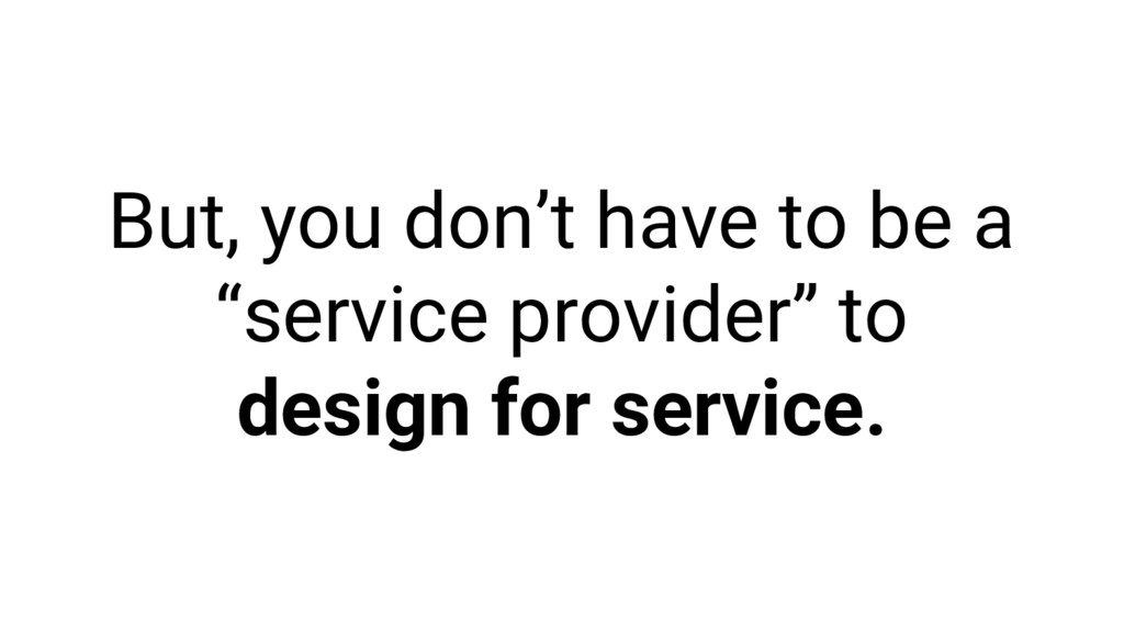 """But, you don't have to be a """"service provider"""" ..."""