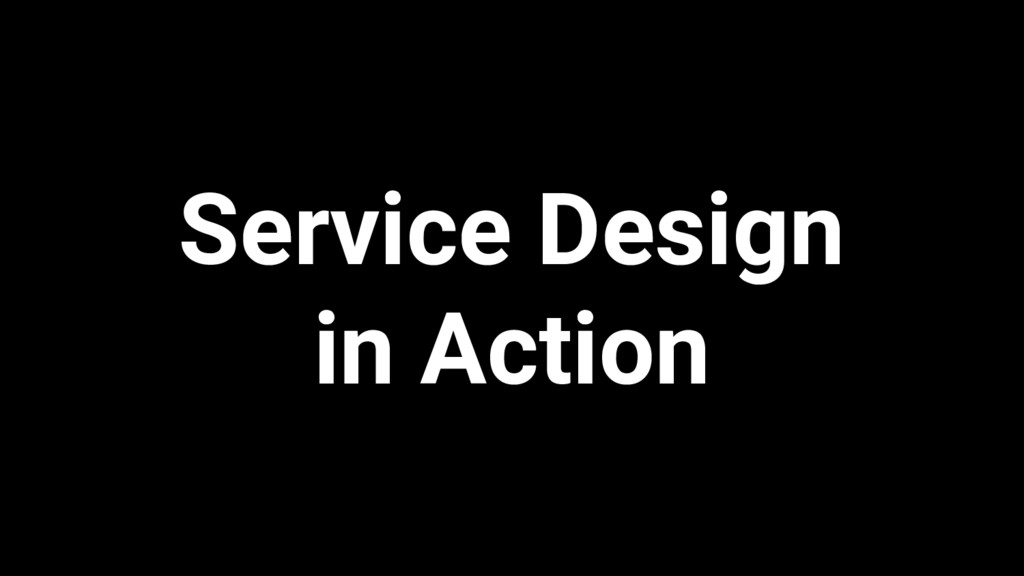 Service Design in Action
