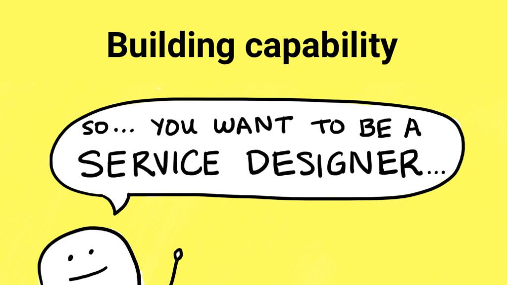 Building capability
