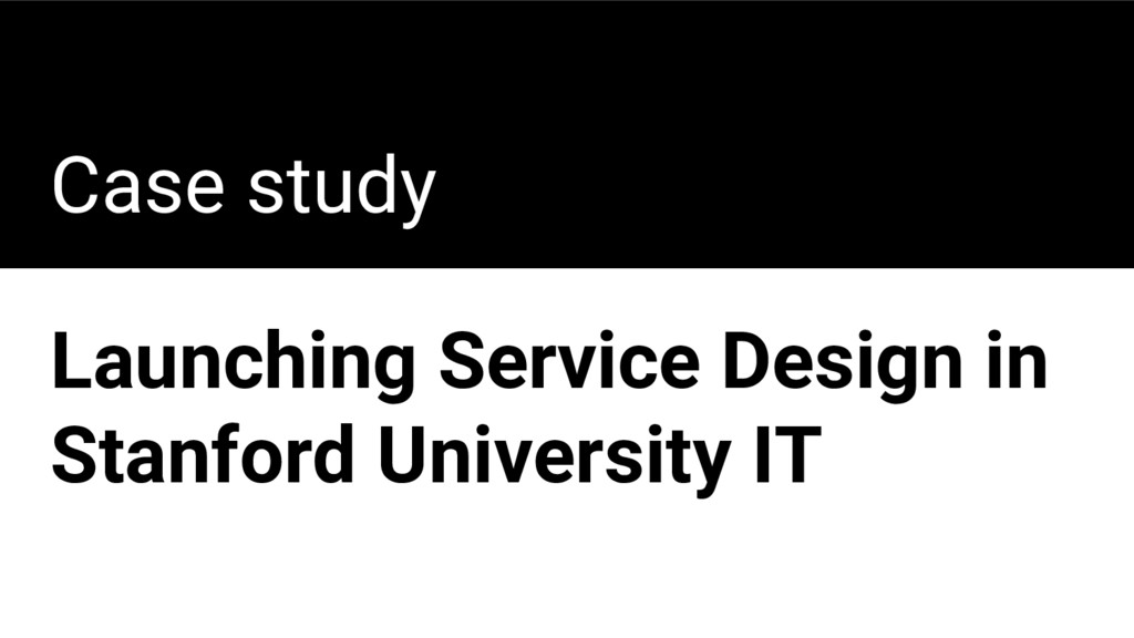 Case study Launching Service Design in Stanford...