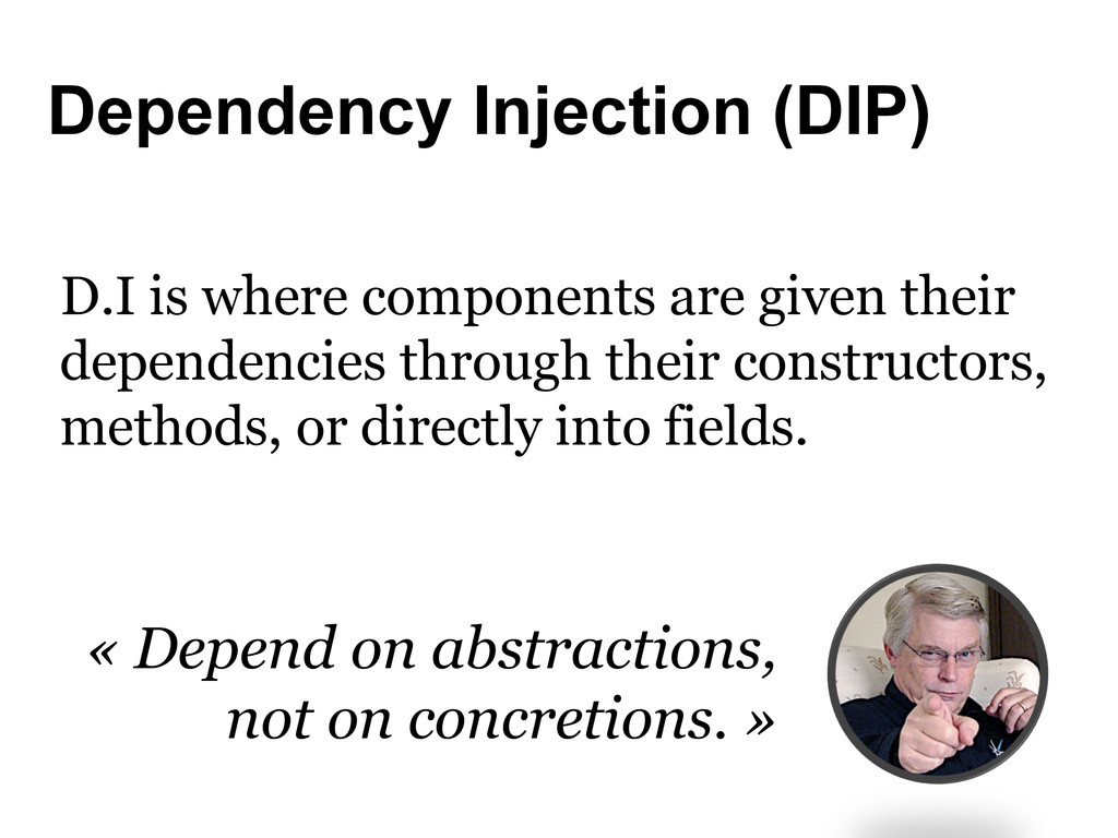 Dependency Injection (DIP) D.I is where compone...