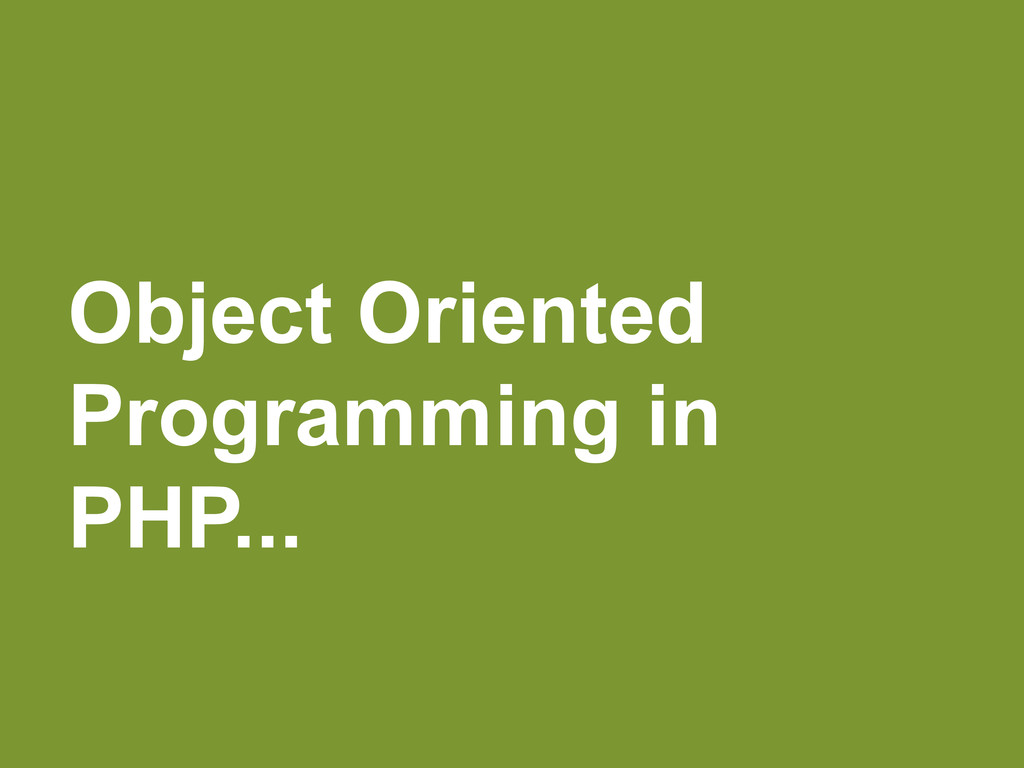 Object Oriented Programming in PHP...