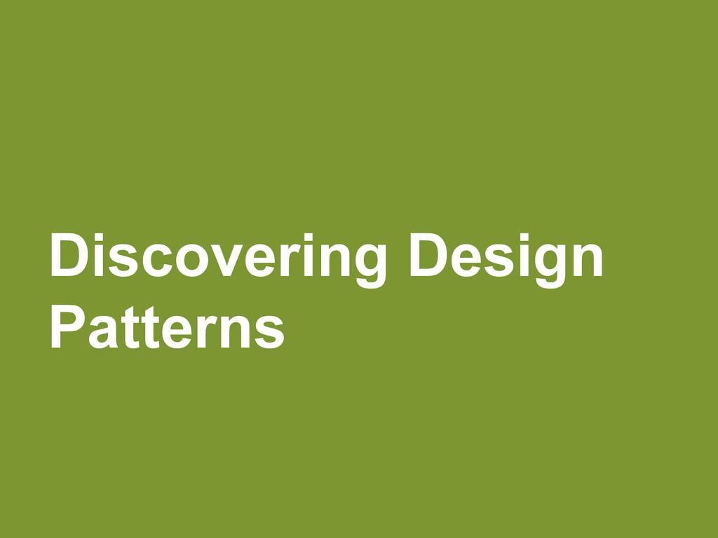 Discovering Design Patterns