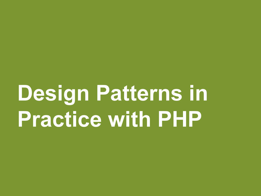 Design Patterns in Practice with PHP