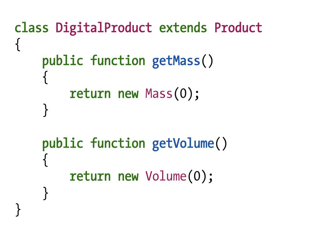 class DigitalProduct extends Product { public f...