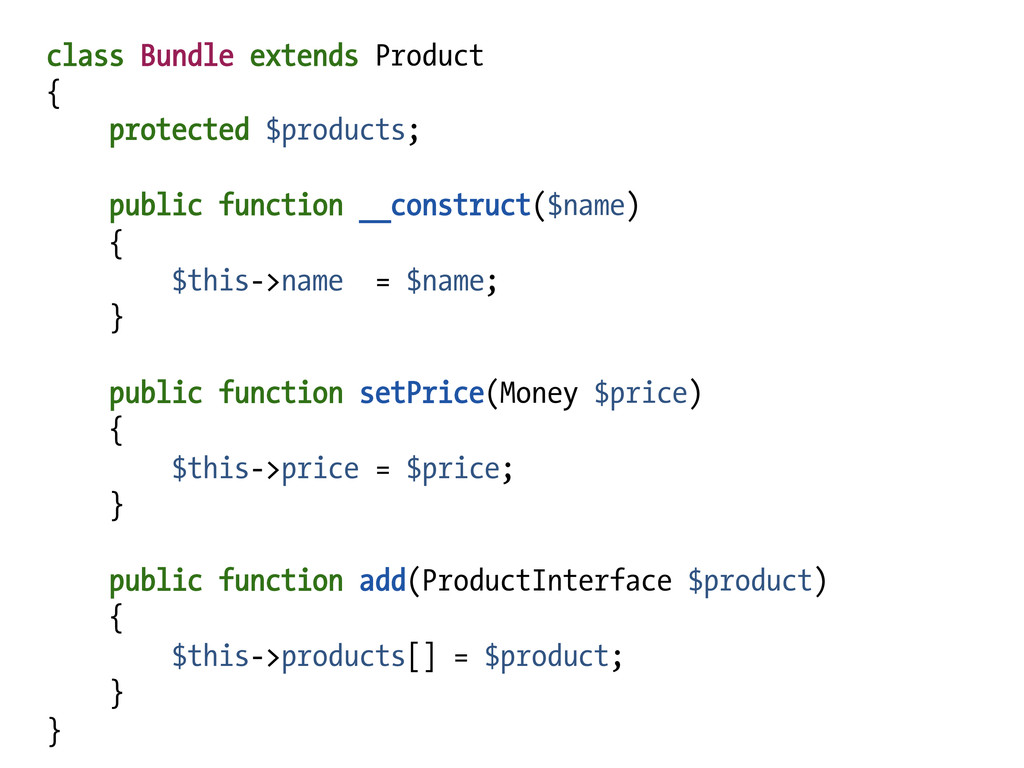 class Bundle extends Product { protected $produ...