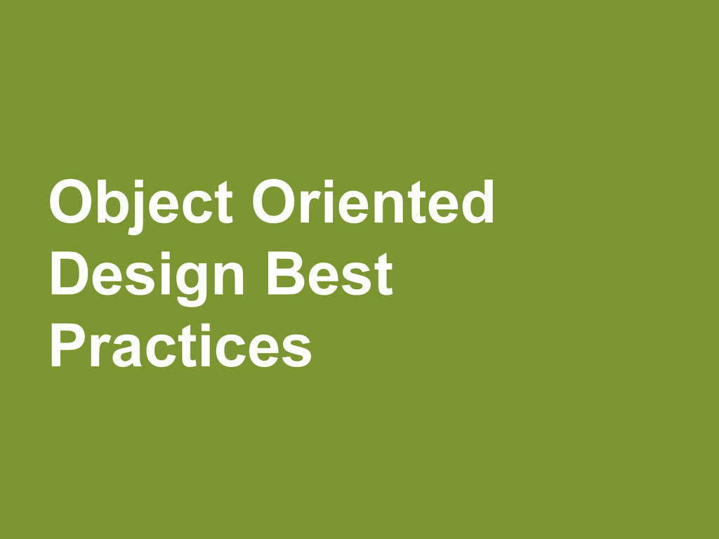 Object Oriented Design Best Practices