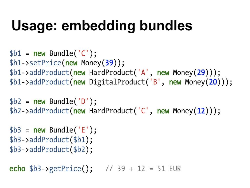 $b1 = new Bundle('C'); $b1->setPrice(new Money(...