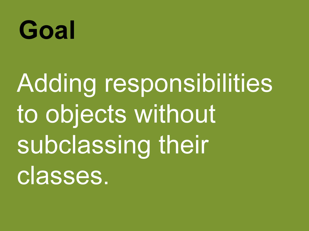 Adding responsibilities to objects without subc...