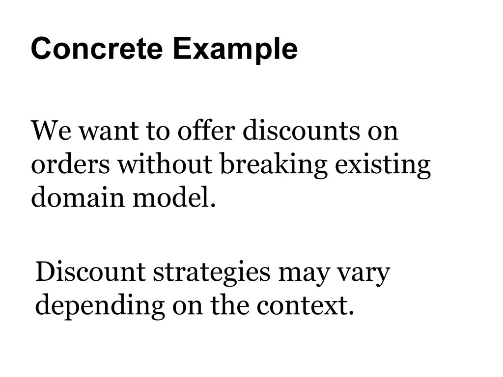 Concrete Example We want to offer discounts on ...