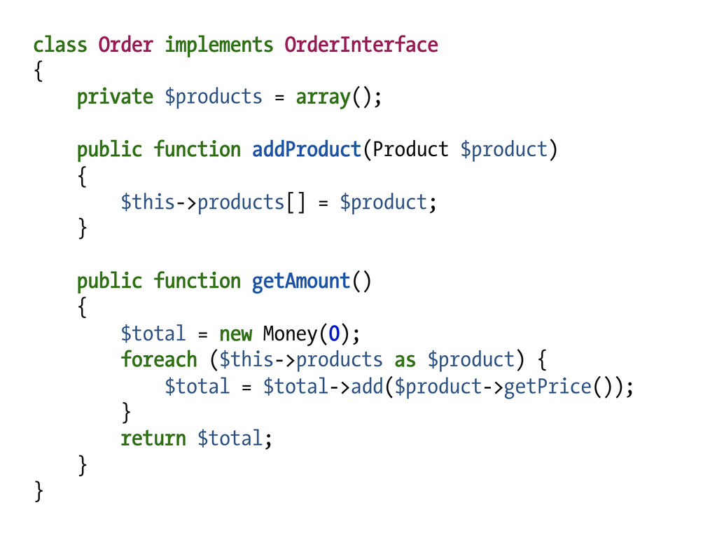 class Order implements OrderInterface { private...