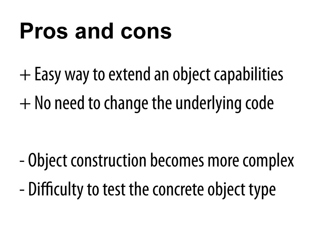 Pros and cons + Easy way to extend an object ca...