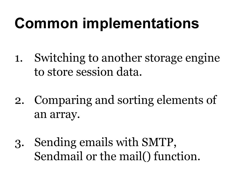 Common implementations 1. Switching to another...