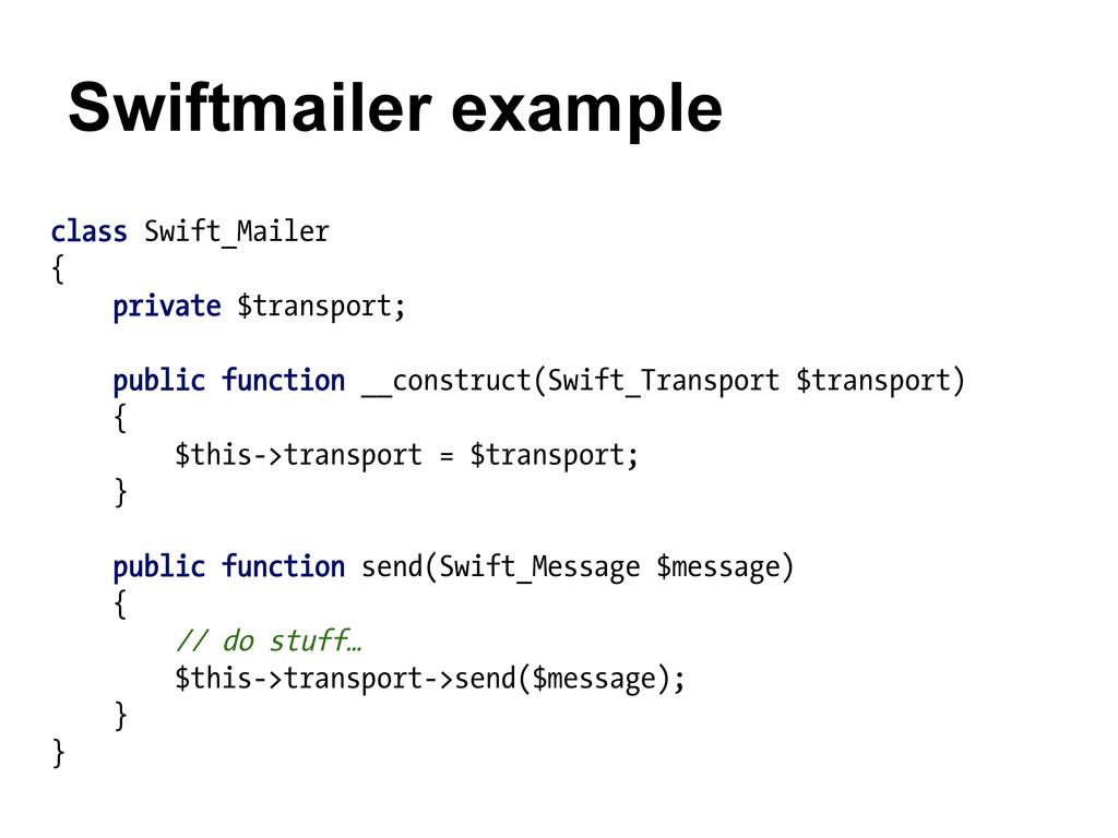 class Swift_Mailer { private $transport; public...
