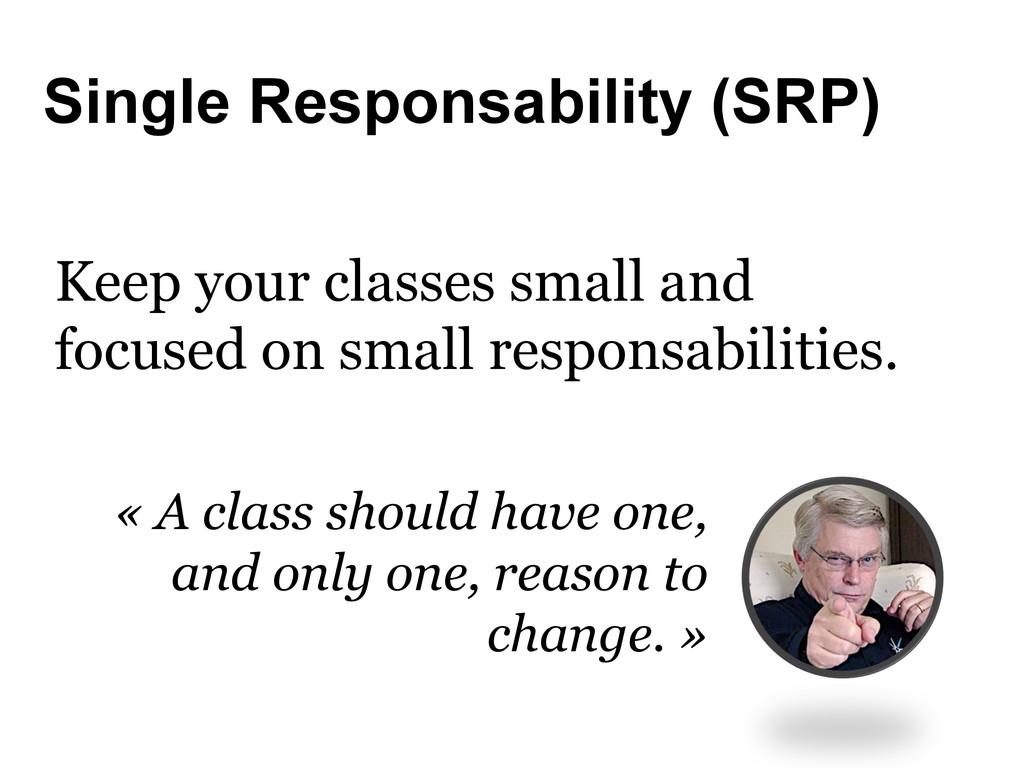 Single Responsability (SRP) « A class should ha...