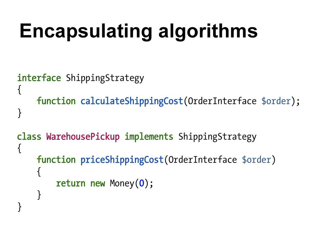 Encapsulating algorithms interface ShippingStra...