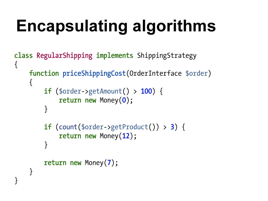 Encapsulating algorithms class RegularShipping ...