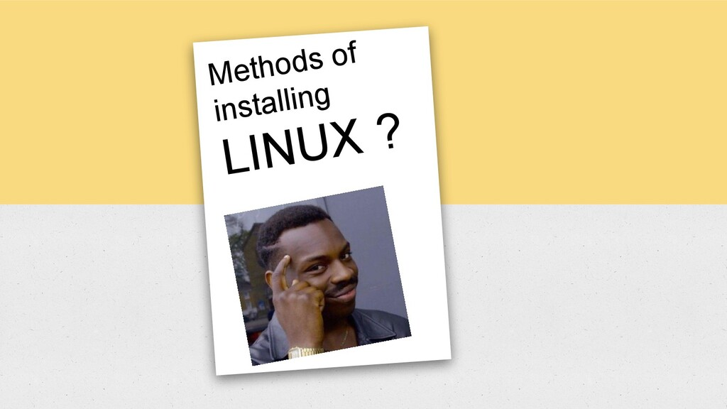 Methods of installing LINUX ?
