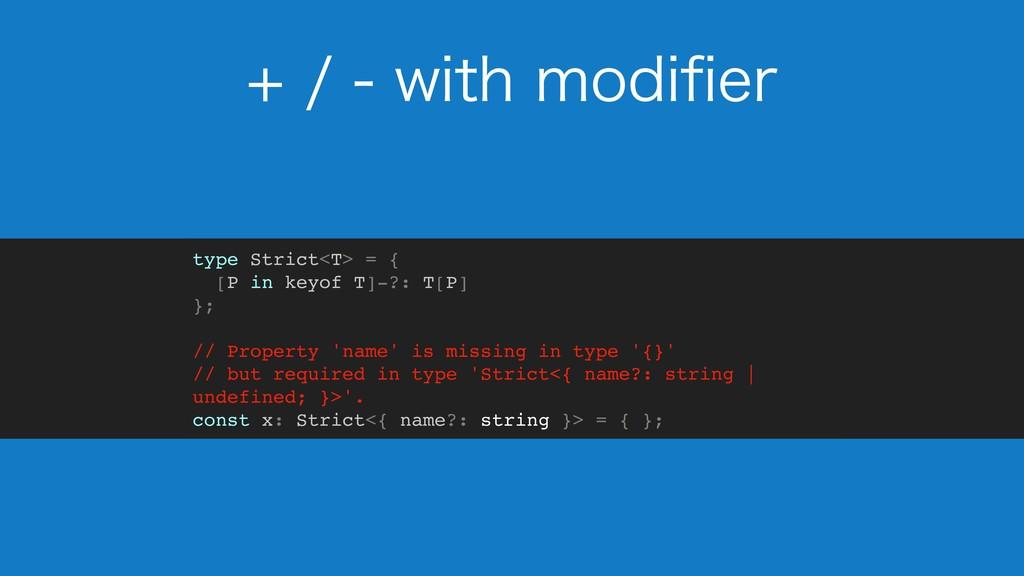 XJUINPEJpFS type Strict<T> = { [P in key...