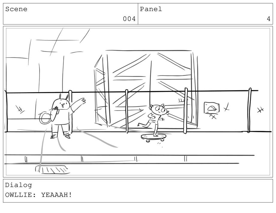Scene 004 Panel 4 Dialog OWLLIE: YEAAAH!