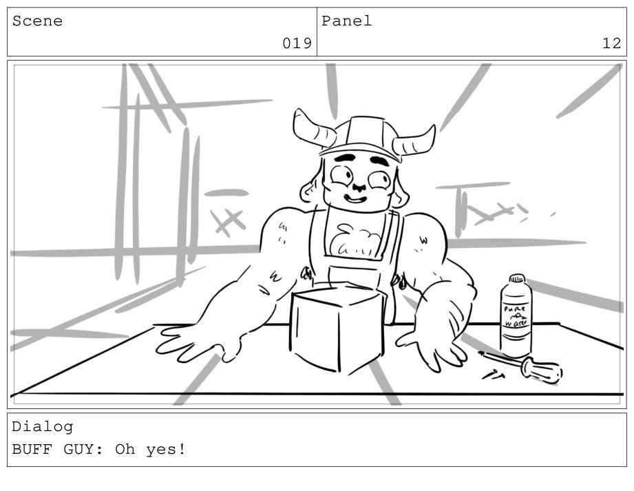 Scene 019 Panel 12 Dialog BUFF GUY: Oh yes!