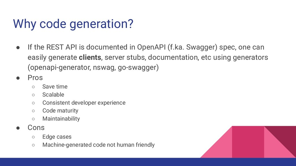 Why code generation? ● If the REST API is docum...