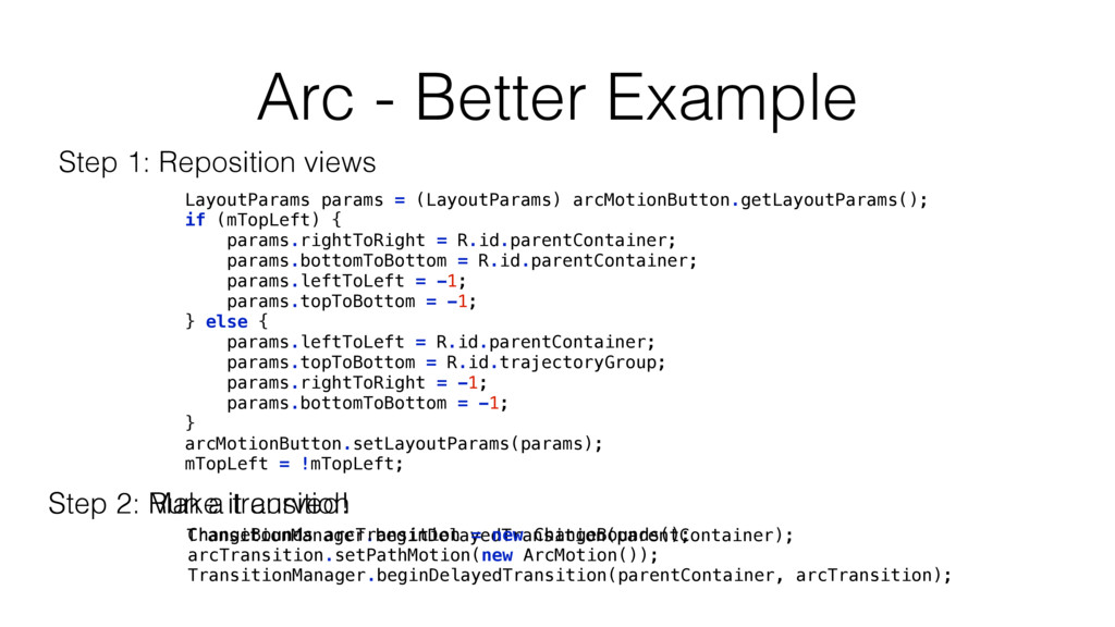 Arc - Better Example LayoutParams params = (Lay...