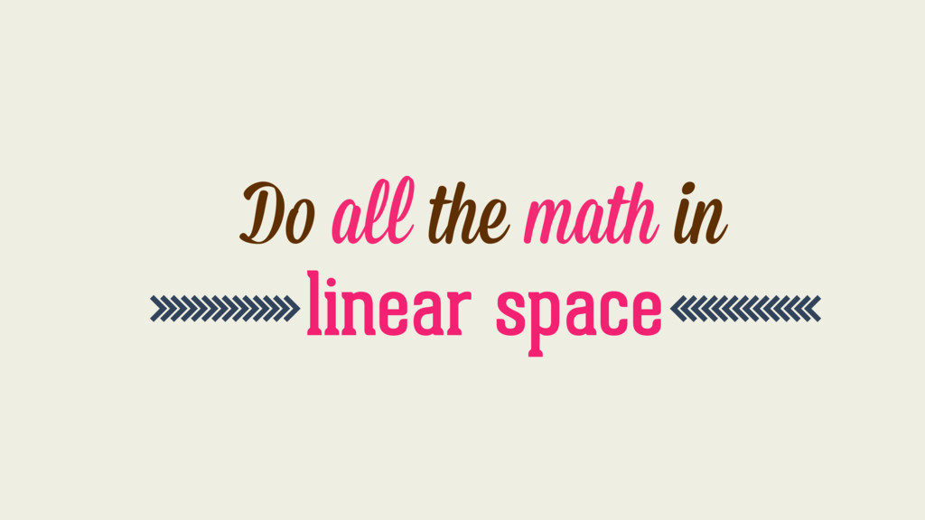 >>>>>>>>>>>>>>linear space<<<<<<<<<<<<<< Do all...