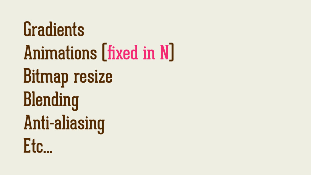 Gradients Animations (fixed in N) Bitmap resize ...