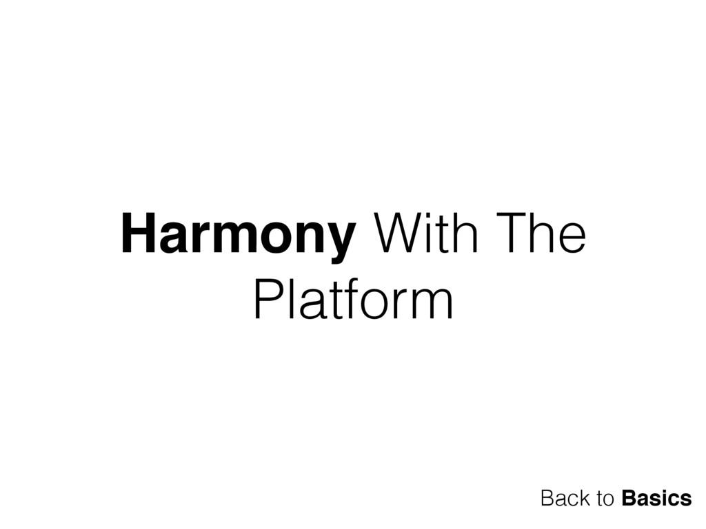 Harmony With The Platform Back to Basics