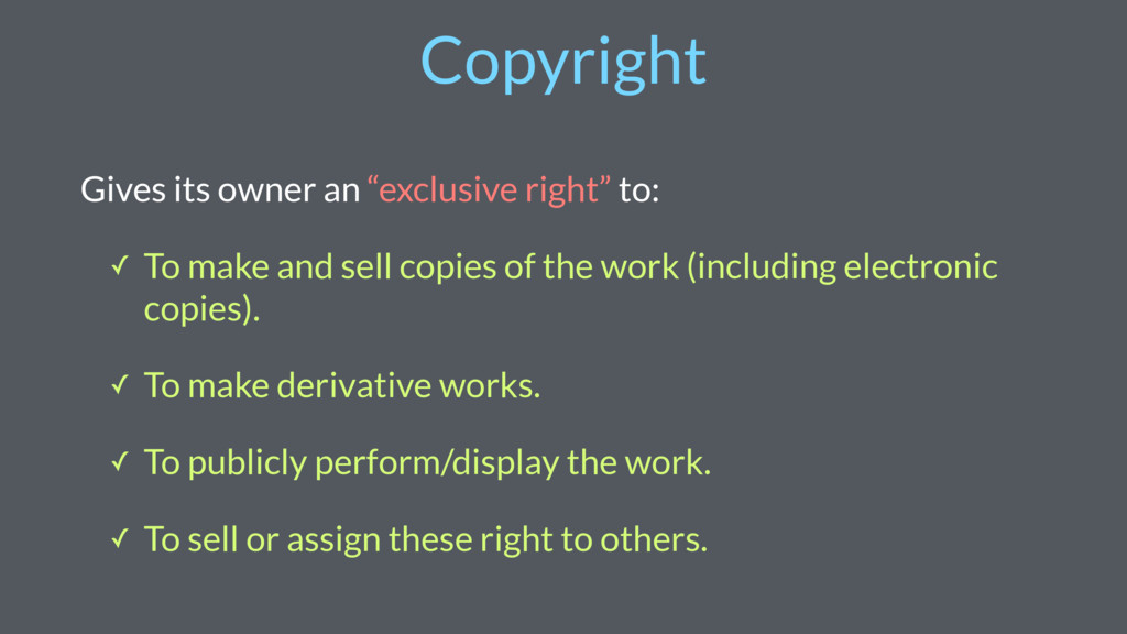 """Copyright Gives its owner an """"exclusive right"""" ..."""